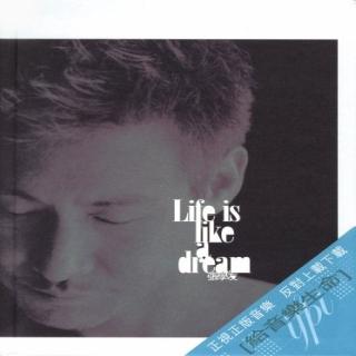 Life Is Like A Dream