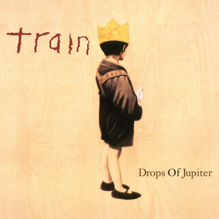 Drops Of Jupiter (20th Anniversary Edition)