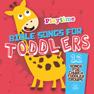 Playtime:Bible Songs For Toddlers