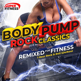 Body Pump Rock Classics (Remixed For Fitness - A Rock And Roll Workout)