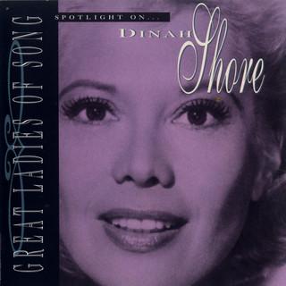 Great Ladies Of Song / Spotlight On Dinah Shore