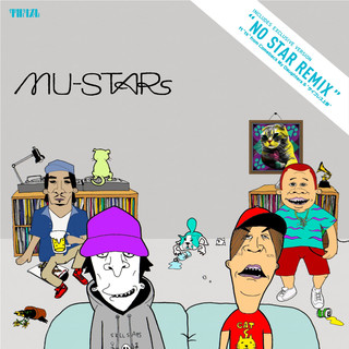 NO STAR REMIX feat. ''TK''from COMEBACK MY DAUGHTERS & ''サイプレス上野'' (No Star Remix feat. ''TK''From Comeback My Daughters & ''Cypress Ueno'')