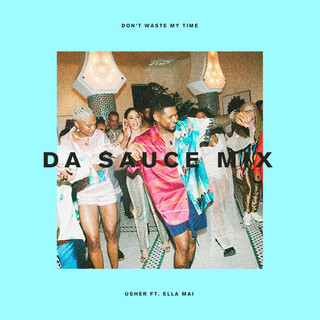 Don't Waste My Time (Da Sauce Remix)