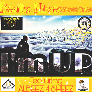 I\'m Up (Feat. Albeez 4 Sheez)