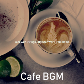 Jazz With Strings - Bgm For Work From Home