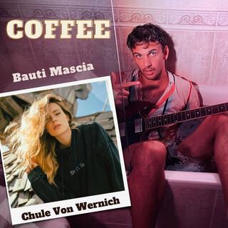 COFFEE (Feat. Chule Von Wernich)