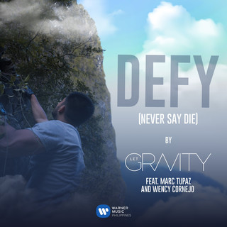 DEFY (Never Say Die) (feat. Marc Tupaz And Wency Cornejo)