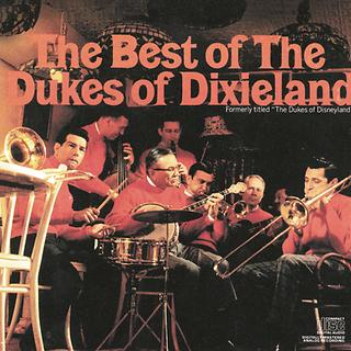 The Best Of The Dukes Of Dixieland (Formerly Titled : The Dukes Of Disneyland)