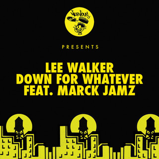 Down For Whatever (Feat. Marck Jamz)
