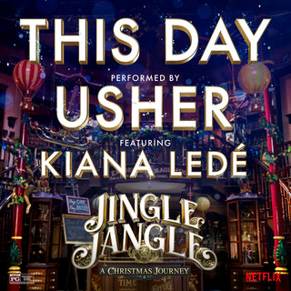 This Day (feat. Kiana Ledé) [from the Original Motion Picture Jingle Jangle]