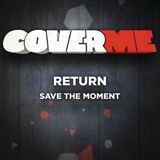 Cover Me - Save The Moment