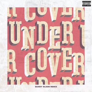 Undercover (Danny Olson Remix)-Explicit
