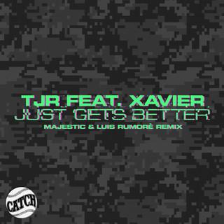 Just Gets Better (Majestic & Luis Rumorè Remix)