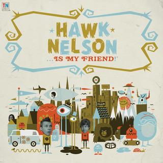 Hawk Nelson Is My Friend