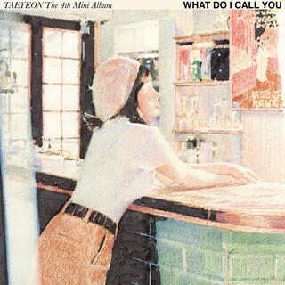 What Do I Call You - The 4th Mini Album