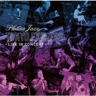 東京特快車 - 白金爵士現場演出典藏 (Platina Jazz - Tokyo Express - Live In Concert)
