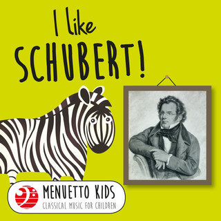 I Like Schubert! (Menuetto Kids - Classical Music for Children)