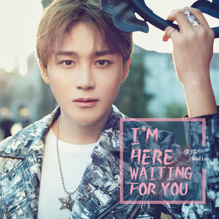 I'm Here Waiting for You