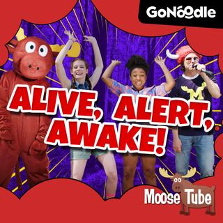 Alive, Alert, Awake !