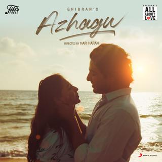 Azhagu (Ghibran's All About Love)