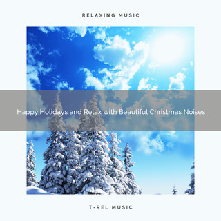 Happy Holidays And Relax With Beautiful Christmas Noises