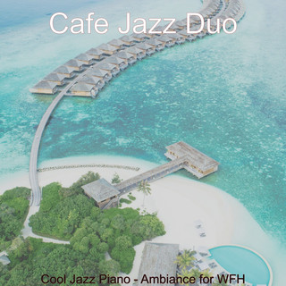Cool Jazz Piano - Ambiance For WFH