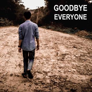 Goodbye Everyone