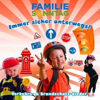 Immer Sicher Unterwegs ! Verkehrs - & Brandschutz - Lieder