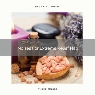 Noises For Extreme Relief Nap