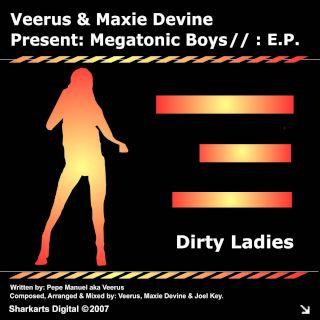 Veerus & Maxie Devine Present Megatonic Boys - Dirty Ladies E.P