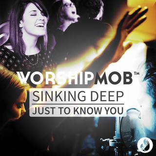 Sinking Deep / Just To Know You - EP