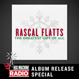 The Greatest Gift Of All (Big Machine Radio Album Release Special)