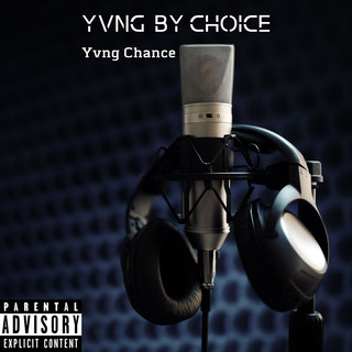 Yvng By Choice
