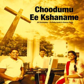 Choodumu Ee Kshaname (Feat. Philip & Sharon}