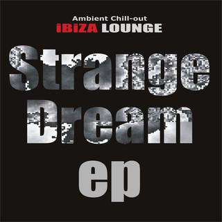 Ibiza Chill - Out Lounge:Strange Dream