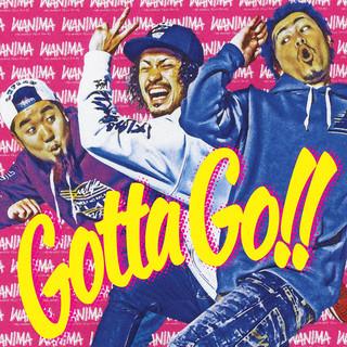 Gotta Go ! !