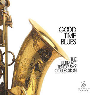 Good Time Blues:The Ultimate Tenor Sax Collection