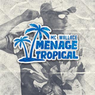 Menage Tropical