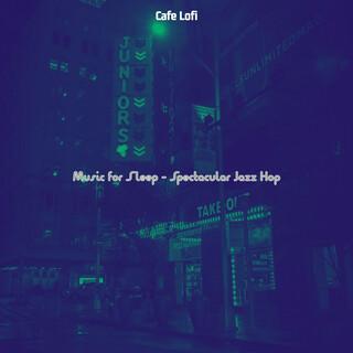 Music For Sleep - Spectacular Jazz Hop