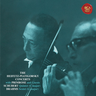 Schubert:Quintet In C Major, D. 956 - Brahms:Sextet In G Major, Op. 36 - Heifetz Remastered