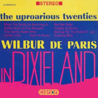 The Uproarious Twenties:Wilbur De Paris In Dixieland