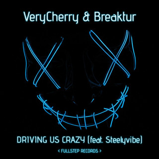 Driving Us Crazy (Feat. Steelyvibe) (with Breaktur)