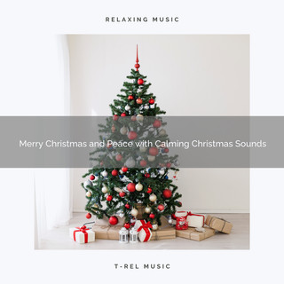Merry Christmas And Peace With Calming Christmas Sounds