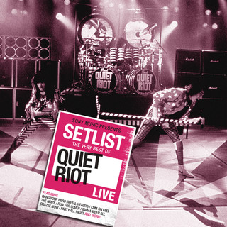 Setlist:The Very Best Of Quiet Riot LIVE