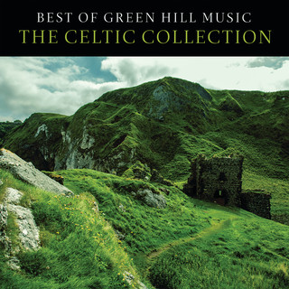 Best Of Green Hill Music:The Celtic Collection