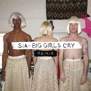 Big Girls Cry (Remixes)