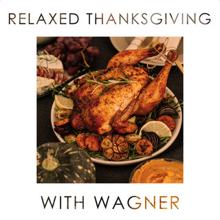 Relaxed Thanksgiving With Wagner
