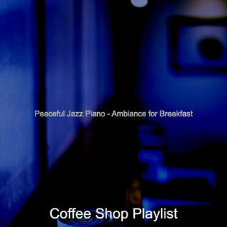 Peaceful Jazz Piano - Ambiance For Breakfast