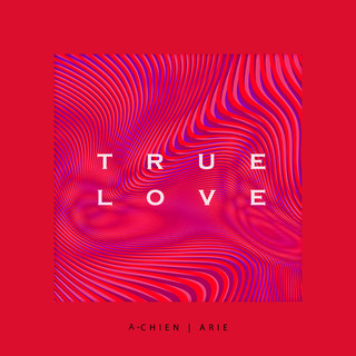 Ture Love (feat. A-CHIEN)