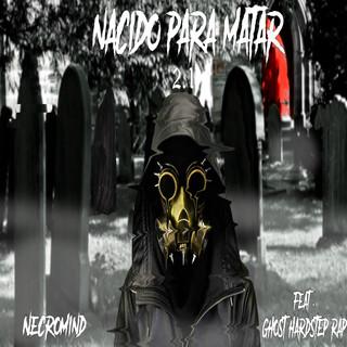 Nacido Para Matar 2.1 (Feat. Necromind) (with JiMa & EL RHINO)